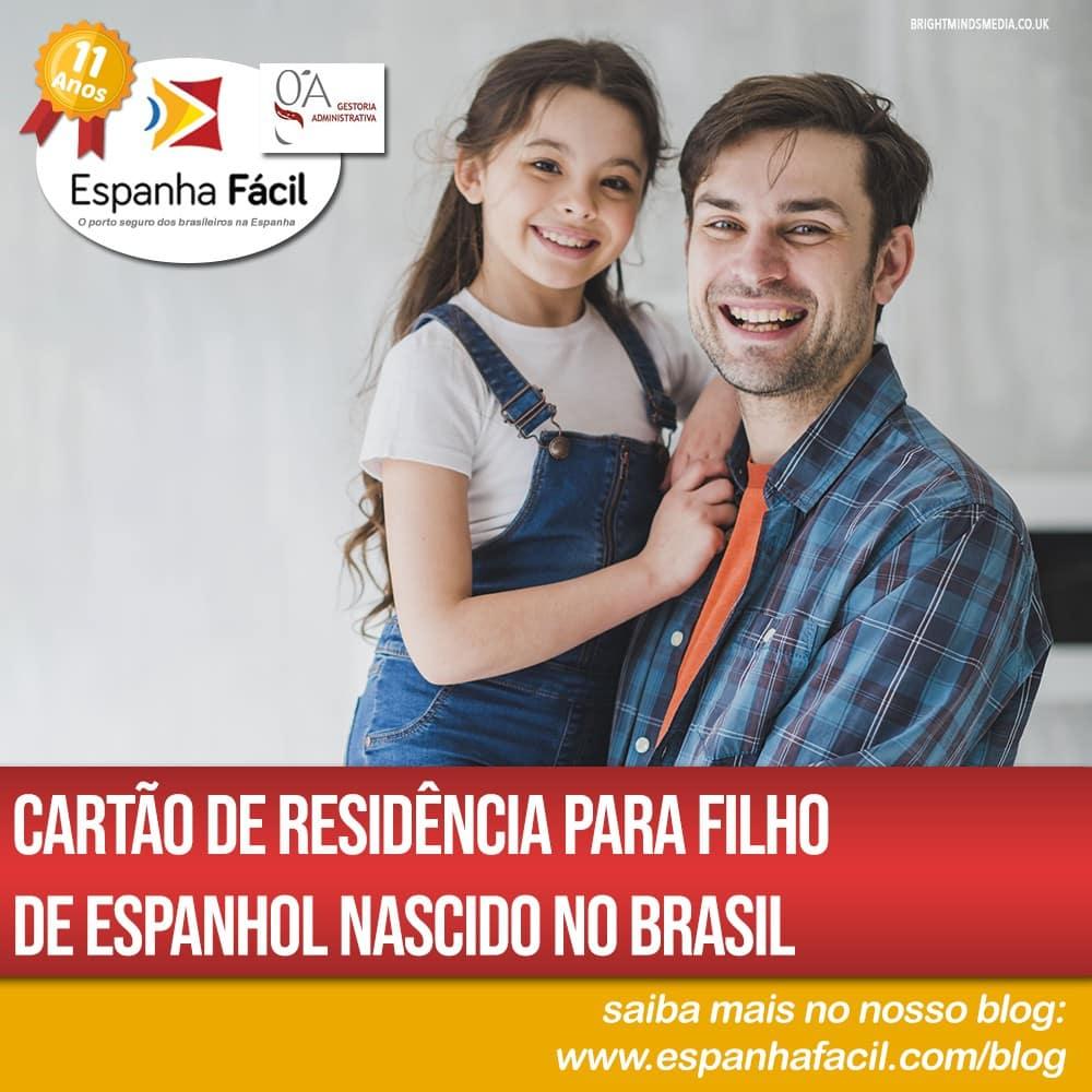 Cartão de residência para filho de espanhol nascido no Brasil