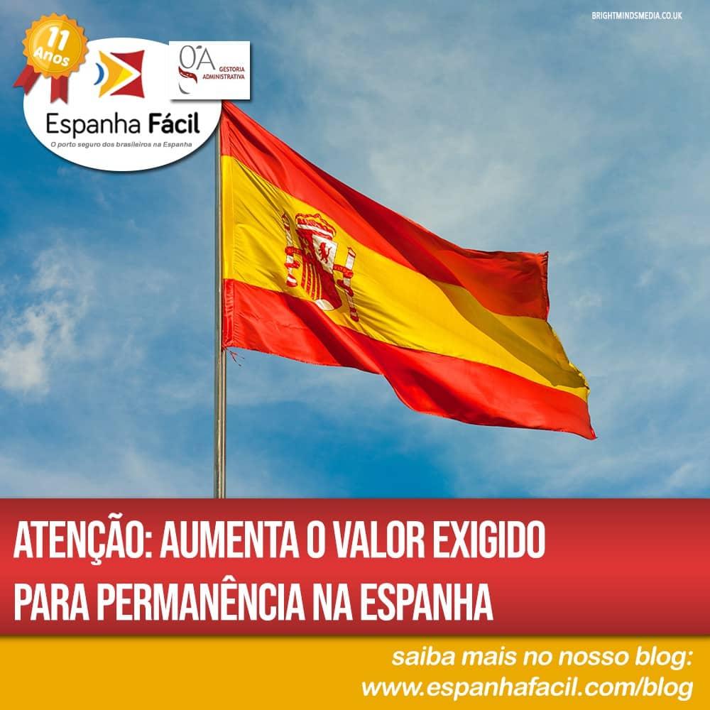 Atenção Aumenta o valor exigido para permanência na Espanha