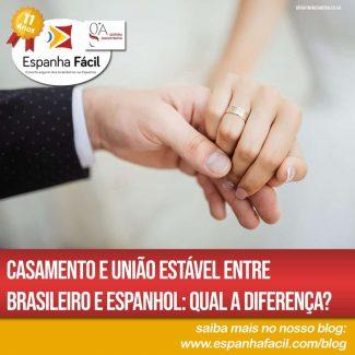 Casamento e União estável entre brasileiro e espanhol Qual a diferença