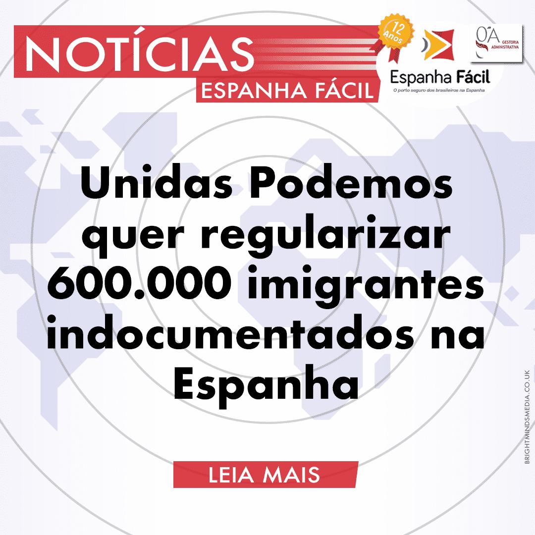 Unidas Podemos quer regularizar 600.000 imigrantes indocumentados na Espanha