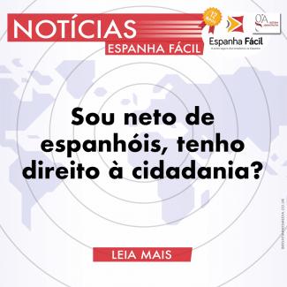 Sou Neto de Espanhóis, Tenho Direito à Cidadania ?